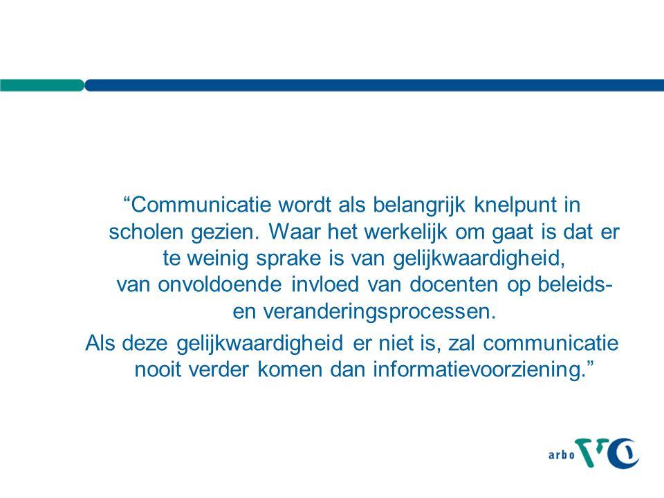 Communicatie wordt als belangrijk knelpunt in scholen gezien.