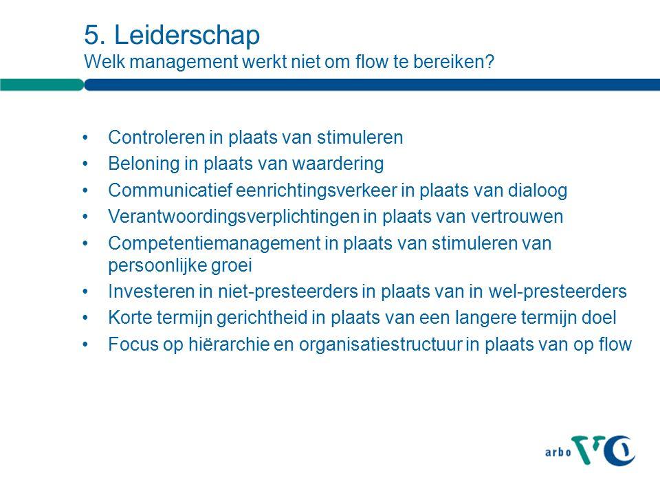 5. Leiderschap Welk management werkt niet om flow te bereiken.