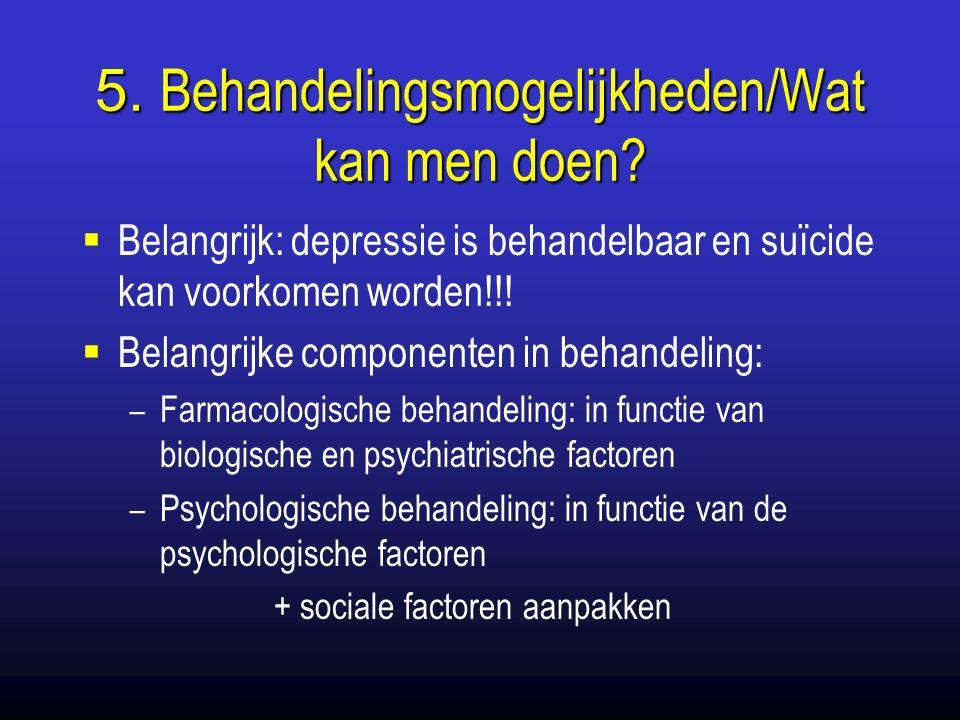 5. Behandelingsmogelijkheden/Wat kan men doen.