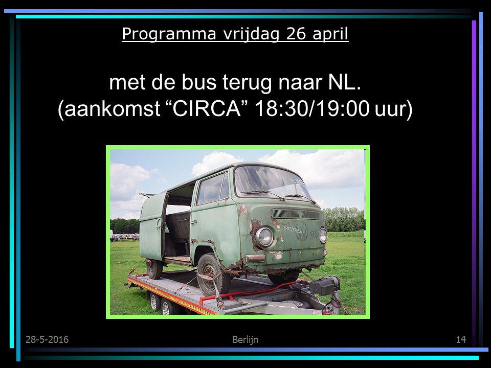 28-5-2016Berlijn14 Programma vrijdag 26 april met de bus terug naar NL.