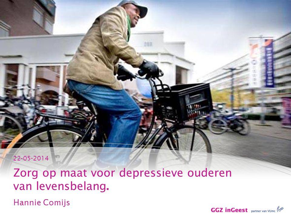 22-05-2014 Zorg op maat voor depressieve ouderen van levensbelang. Hannie Comijs