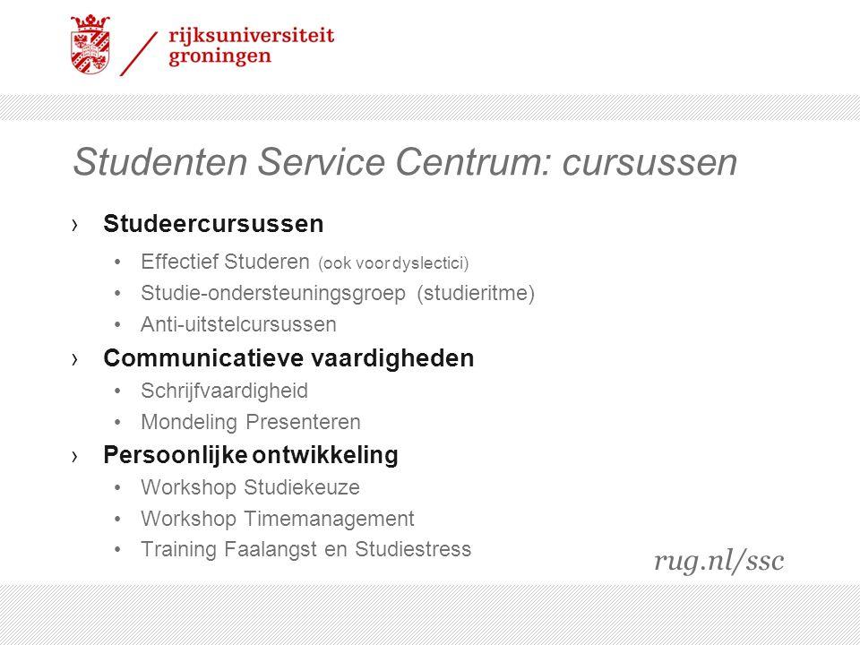 Studenten Service Centrum: cursussen ›Studeercursussen Effectief Studeren (ook voor dyslectici) Studie-ondersteuningsgroep (studieritme) Anti-uitstelc