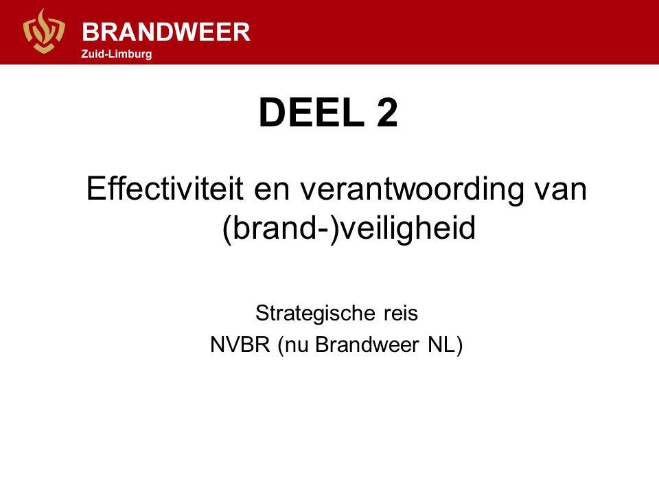 DEEL 2 Effectiviteit en verantwoording van (brand-)veiligheid Strategische reis NVBR (nu Brandweer NL)