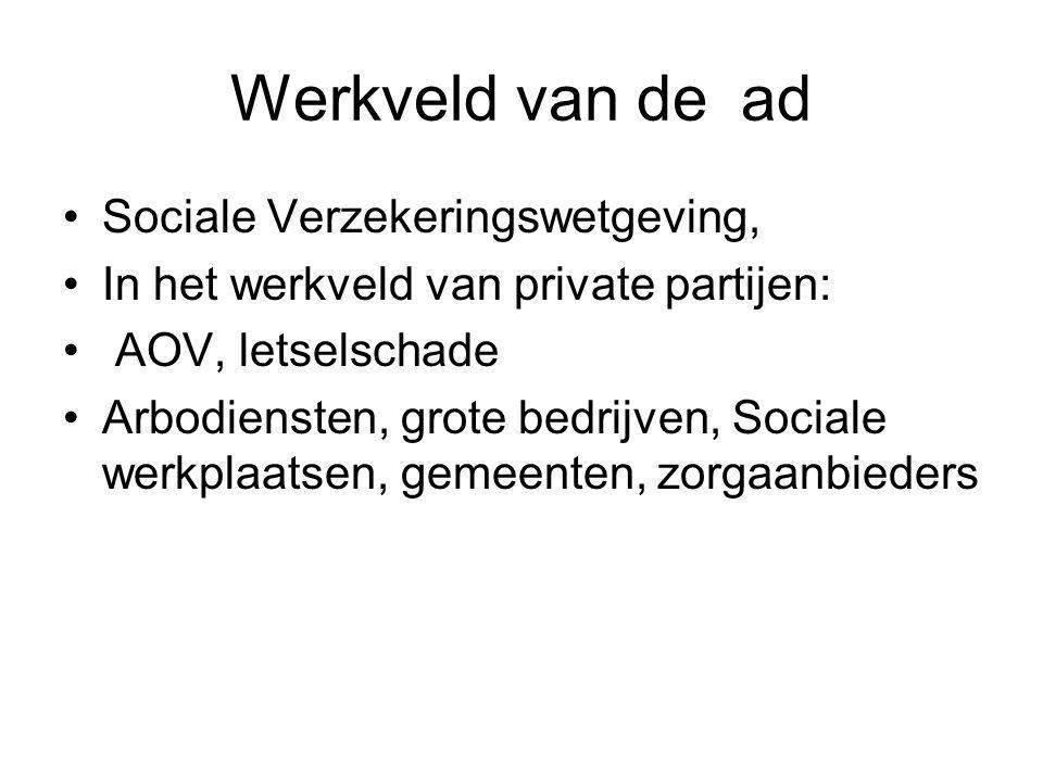 Werkveld van de ad Sociale Verzekeringswetgeving, In het werkveld van private partijen: AOV, letselschade Arbodiensten, grote bedrijven, Sociale werkplaatsen, gemeenten, zorgaanbieders