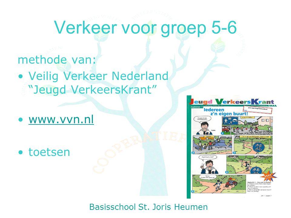 Verkeer voor groep 5-6 methode van: Veilig Verkeer Nederland Jeugd VerkeersKrant www.vvn.nl toetsen Basisschool St.
