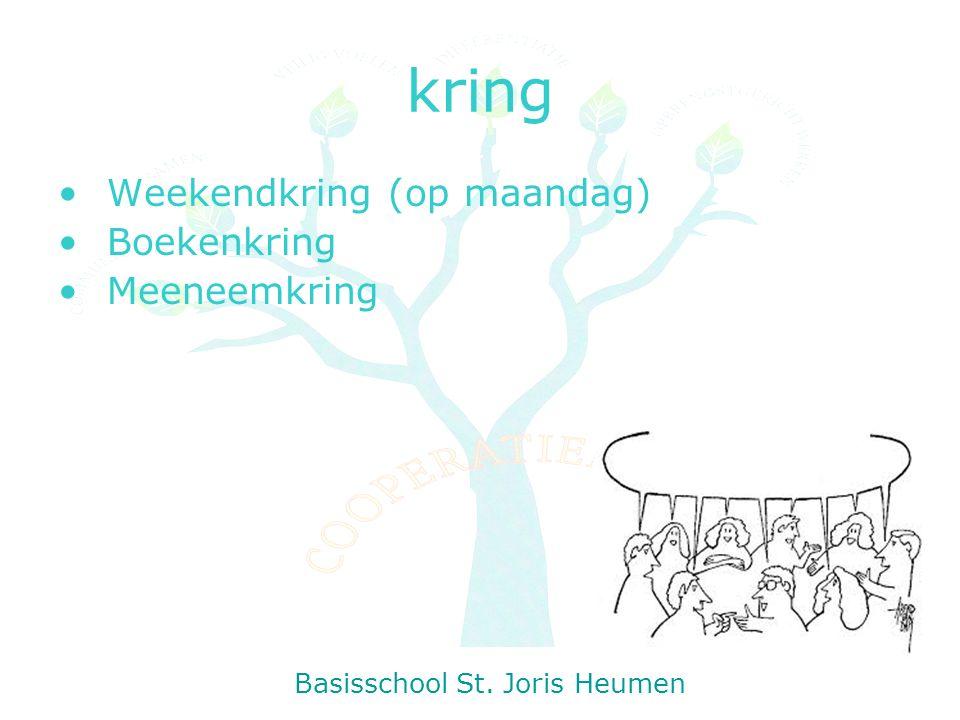 kring Weekendkring (op maandag) Boekenkring Meeneemkring Basisschool St. Joris Heumen