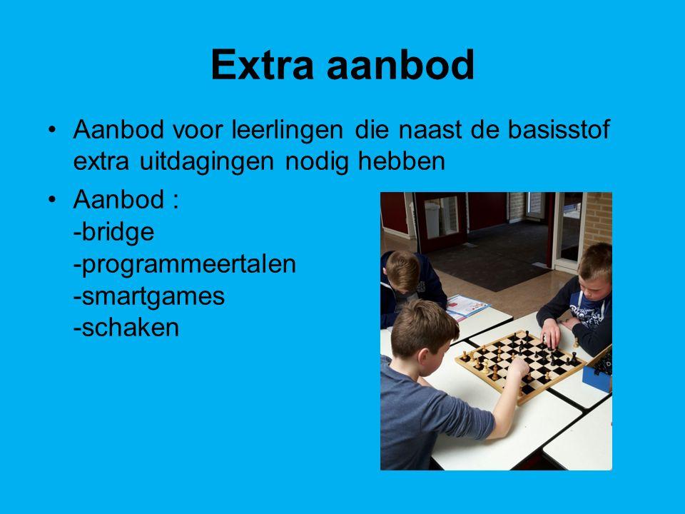 Extra aanbod Aanbod voor leerlingen die naast de basisstof extra uitdagingen nodig hebben Aanbod : -bridge -programmeertalen -smartgames -schaken