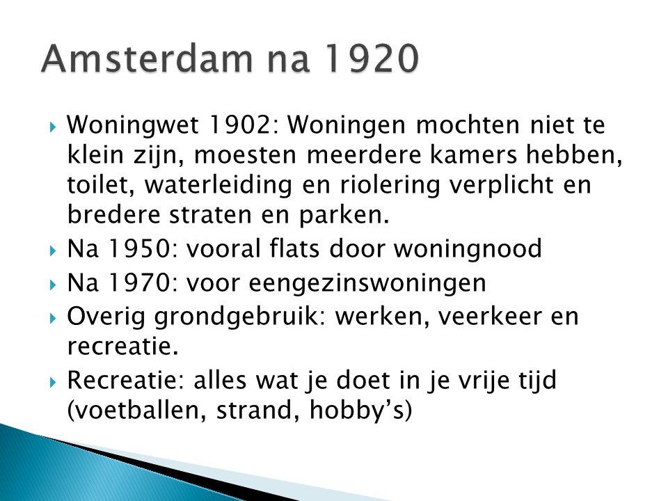  Woningwet 1902: Woningen mochten niet te klein zijn, moesten meerdere kamers hebben, toilet, waterleiding en riolering verplicht en bredere straten en parken.