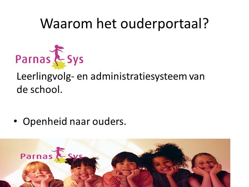 Waarom het ouderportaal. Leerlingvolg- en administratiesysteem van de school.