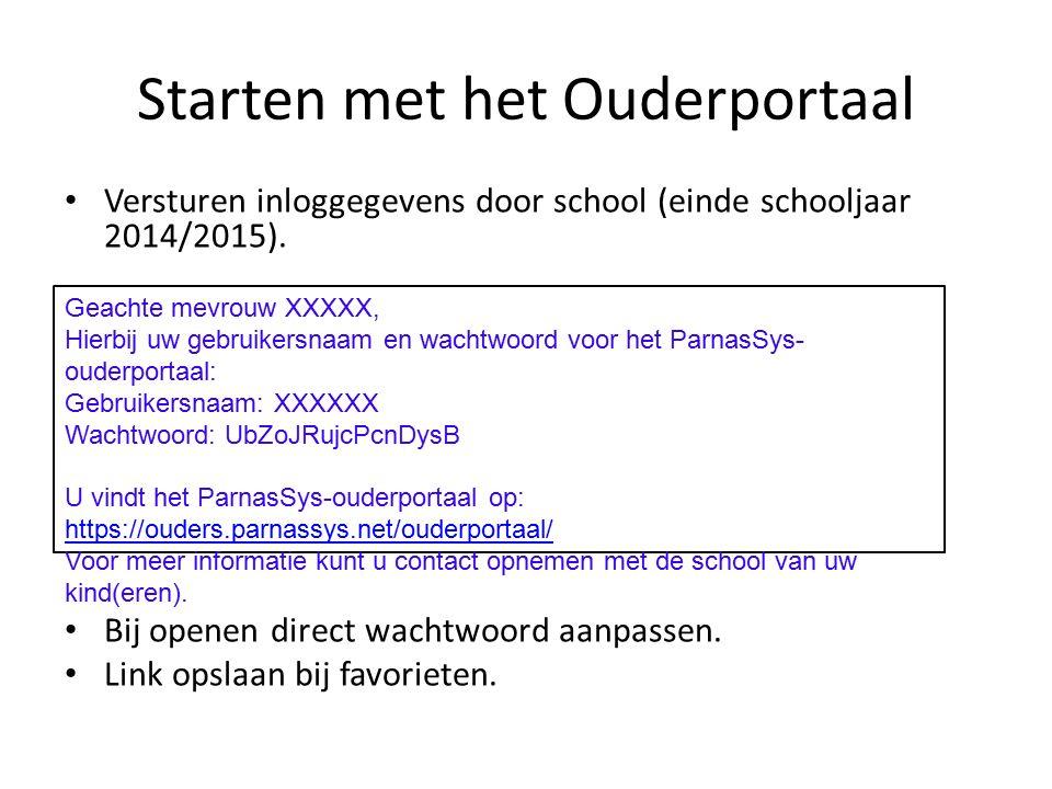 Starten met het Ouderportaal Versturen inloggegevens door school (einde schooljaar 2014/2015).