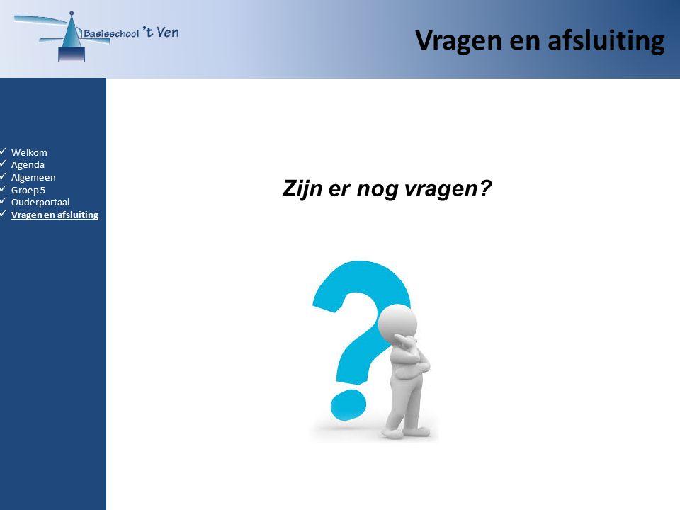 Welkom Agenda Algemeen Groep 5 Ouderportaal Vragen en afsluiting Zijn er nog vragen