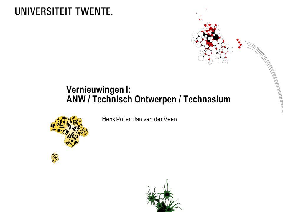 Vernieuwingen I: ANW / Technisch Ontwerpen / Technasium Henk Pol en Jan van der Veen