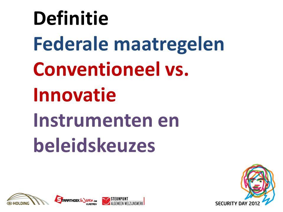 Definitie Federale maatregelen Conventioneel vs. Innovatie Instrumenten en beleidskeuzes