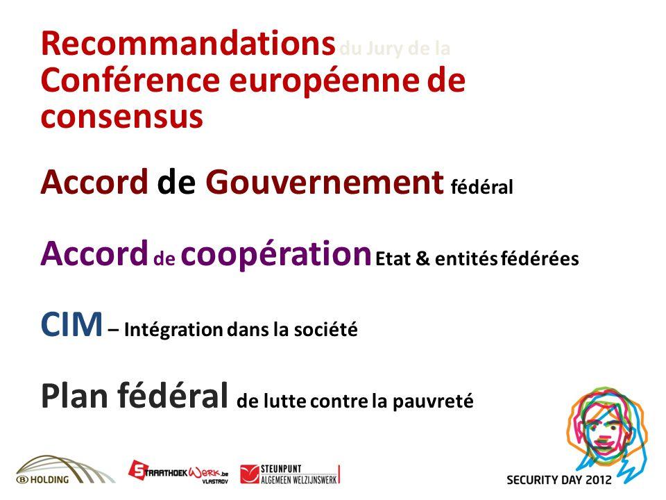 Recommandations du Jury de la Conférence européenne de consensus Accord de Gouvernement fédéral Accord de coopération Etat & entités fédérées CIM – In