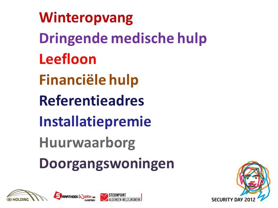 Winteropvang Dringende medische hulp Leefloon Financiële hulp Referentieadres Installatiepremie Huurwaarborg Doorgangswoningen