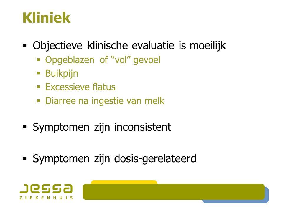 """Kliniek  Objectieve klinische evaluatie is moeilijk  Opgeblazen of """"vol"""" gevoel  Buikpijn  Excessieve flatus  Diarree na ingestie van melk  Symp"""