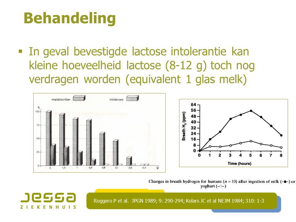 Behandeling  In geval bevestigde lactose intolerantie kan kleine hoeveelheid lactose (8-12 g) toch nog verdragen worden (equivalent 1 glas melk) Rogg