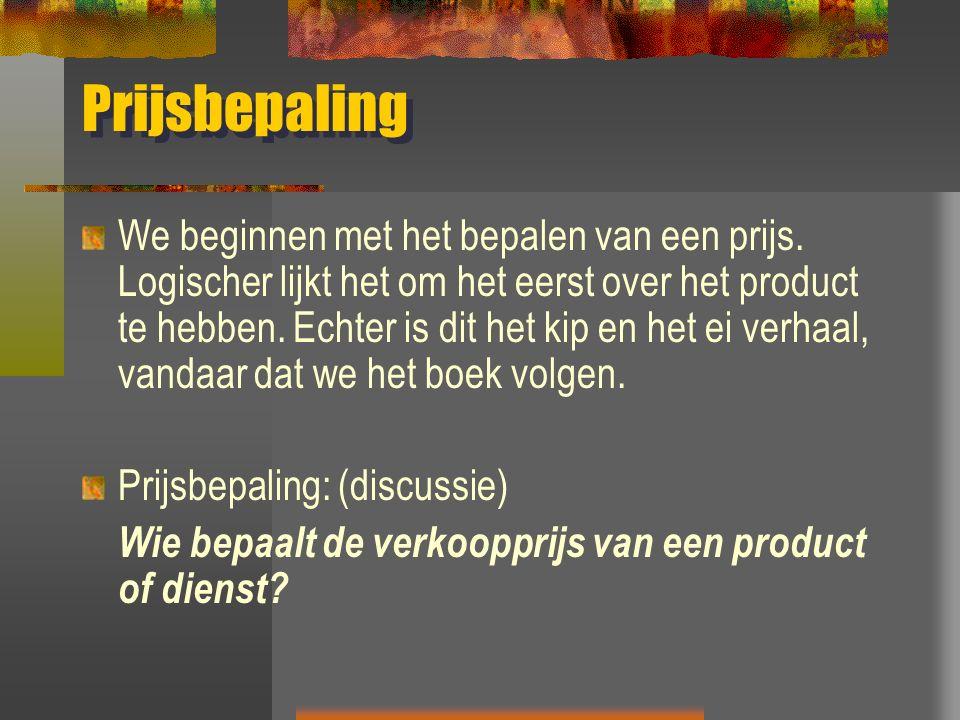 Voorwaarden afroomprijspolitiek Voorlopig geen concurrentie Hoge ontwikkelingskosten, die terug verdiend moeten worden Een beperkte productie- en distributiecapaciteit Niet kunnen profiteren van schaalvoordelen De afnemer reageert niet sterk op een prijsverlaging