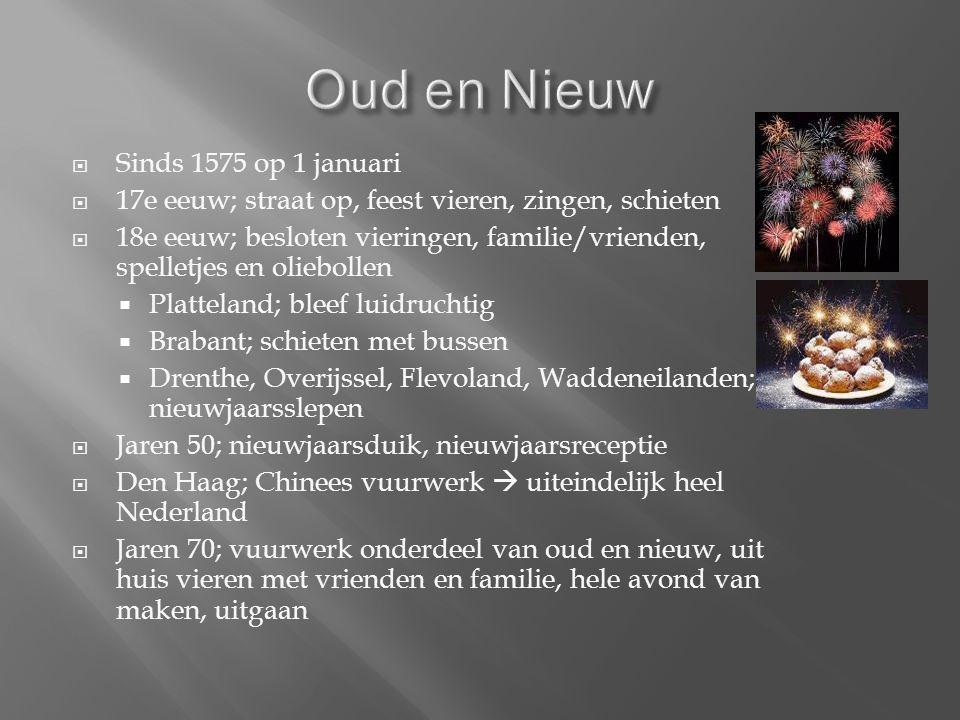  Sinds 1575 op 1 januari  17e eeuw; straat op, feest vieren, zingen, schieten  18e eeuw; besloten vieringen, familie/vrienden, spelletjes en oliebollen  Platteland; bleef luidruchtig  Brabant; schieten met bussen  Drenthe, Overijssel, Flevoland, Waddeneilanden; nieuwjaarsslepen  Jaren 50; nieuwjaarsduik, nieuwjaarsreceptie  Den Haag; Chinees vuurwerk  uiteindelijk heel Nederland  Jaren 70; vuurwerk onderdeel van oud en nieuw, uit huis vieren met vrienden en familie, hele avond van maken, uitgaan