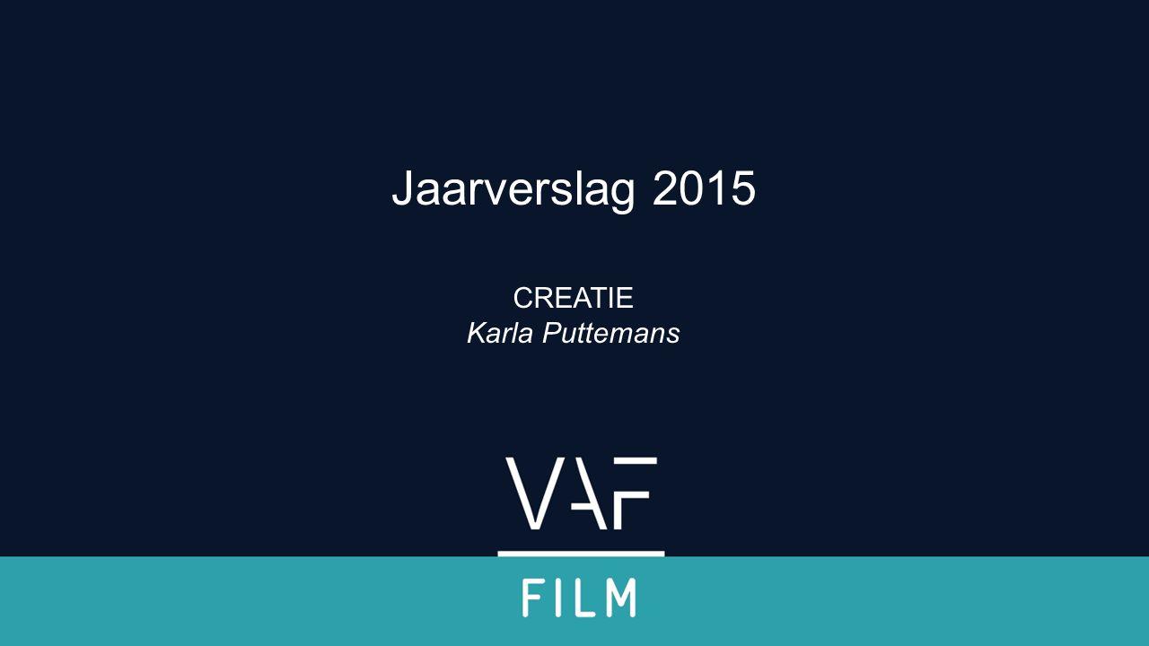Verwelkoming & inleiding CREATIE Karla Puttemans Jaarverslag 2015