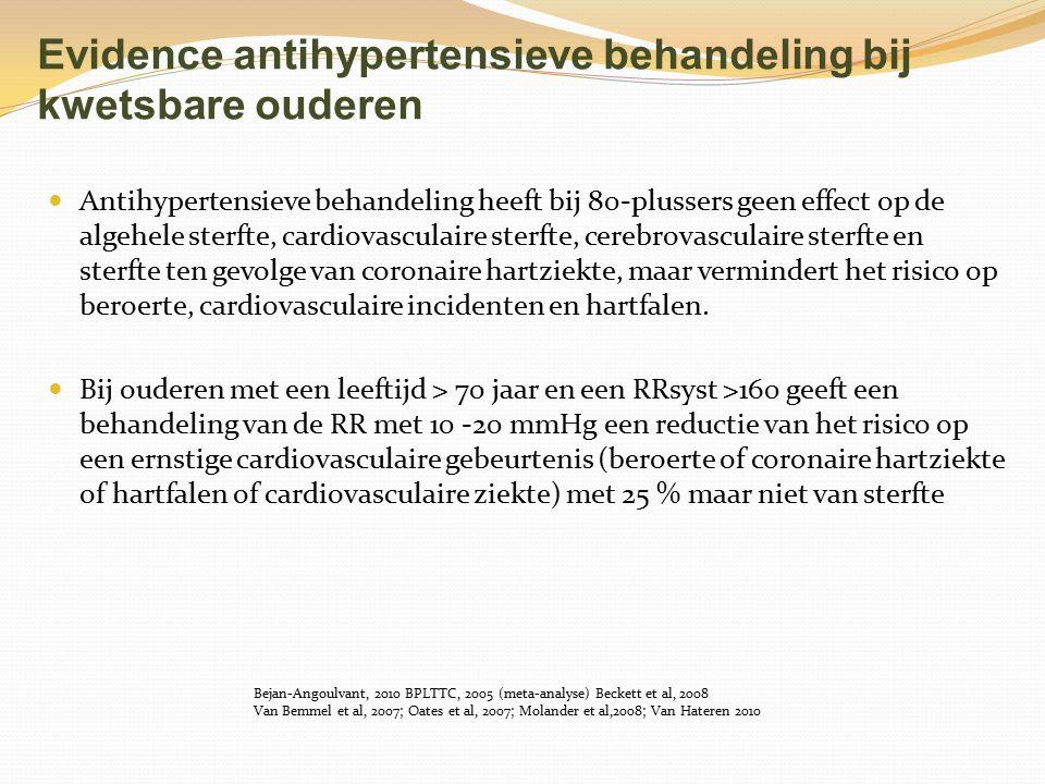 Evidence antihypertensieve behandeling bij kwetsbare ouderen Antihypertensieve behandeling heeft bij 80-plussers geen effect op de algehele sterfte, c