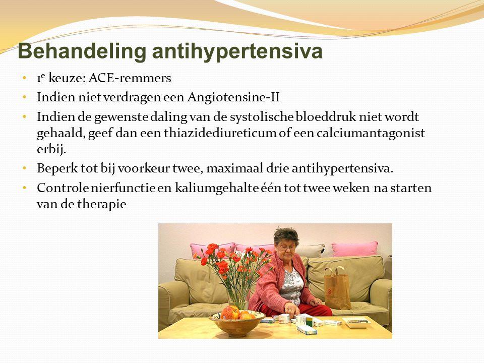 Behandeling antihypertensiva 1 e keuze: ACE-remmers Indien niet verdragen een Angiotensine-II Indien de gewenste daling van de systolische bloeddruk n