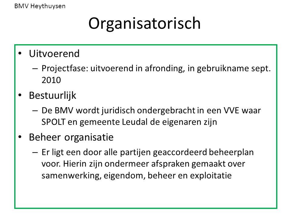 Organisatorisch Uitvoerend – Projectfase: uitvoerend in afronding, in gebruikname sept. 2010 Bestuurlijk – De BMV wordt juridisch ondergebracht in een