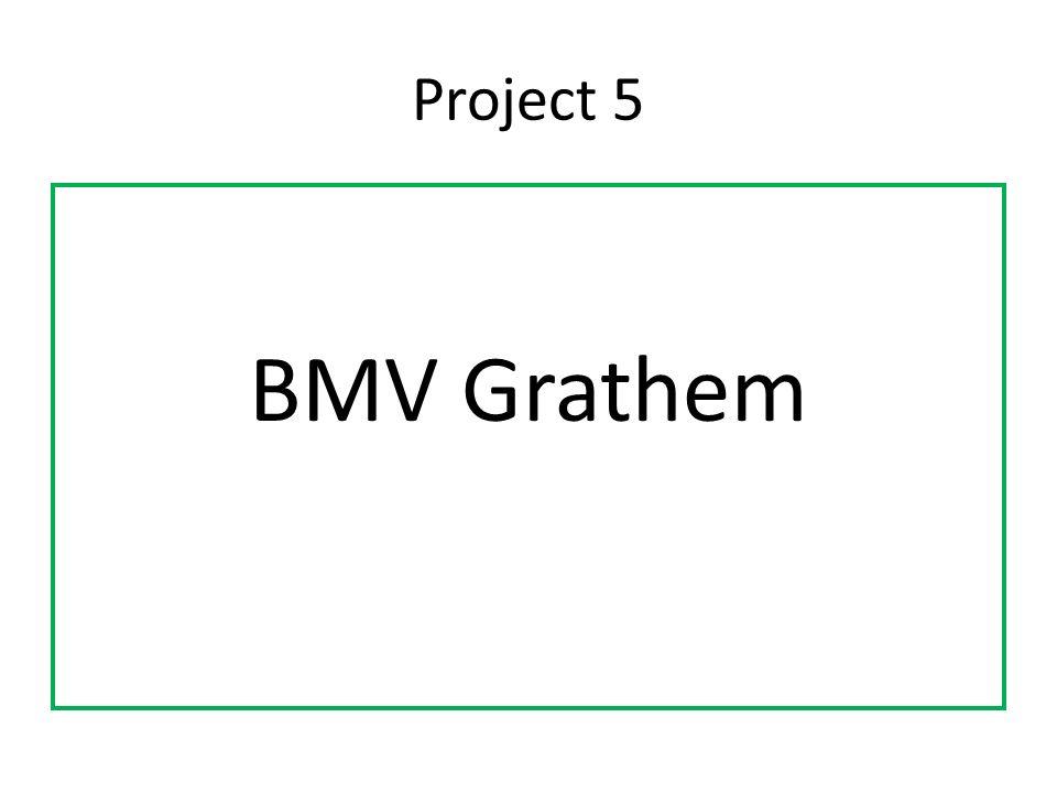 Project 5 BMV Grathem