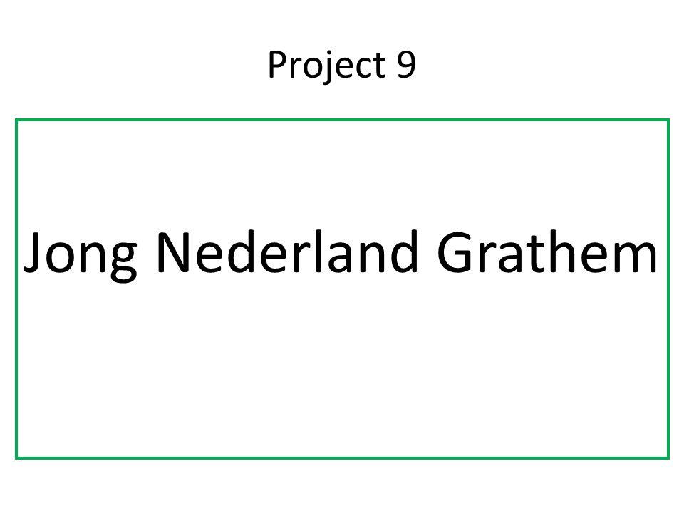 Project 9 Jong Nederland Grathem