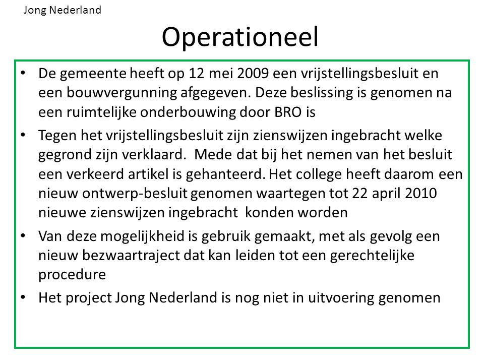 Operationeel De gemeente heeft op 12 mei 2009 een vrijstellingsbesluit en een bouwvergunning afgegeven.