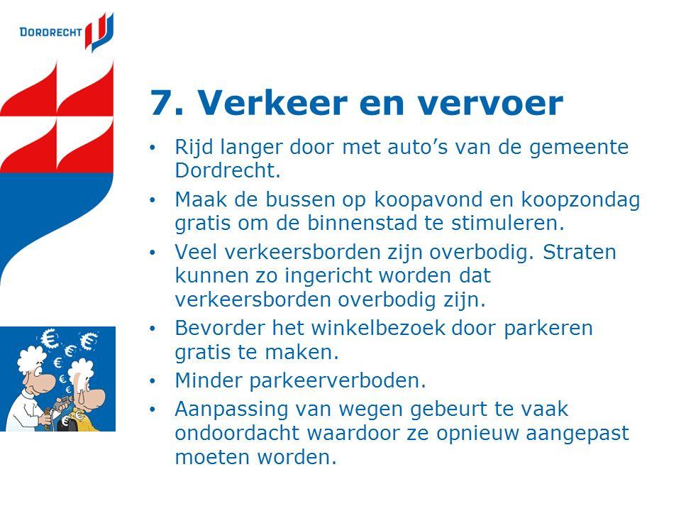 7. Verkeer en vervoer Rijd langer door met auto's van de gemeente Dordrecht.