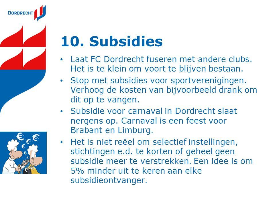 10. Subsidies Laat FC Dordrecht fuseren met andere clubs.