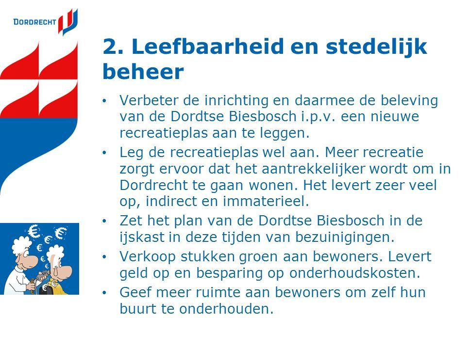 2. Leefbaarheid en stedelijk beheer Verbeter de inrichting en daarmee de beleving van de Dordtse Biesbosch i.p.v. een nieuwe recreatieplas aan te legg