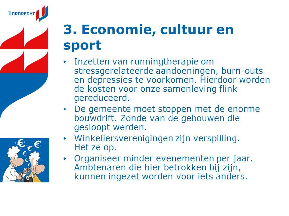3. Economie, cultuur en sport Inzetten van runningtherapie om stressgerelateerde aandoeningen, burn-outs en depressies te voorkomen. Hierdoor worden d