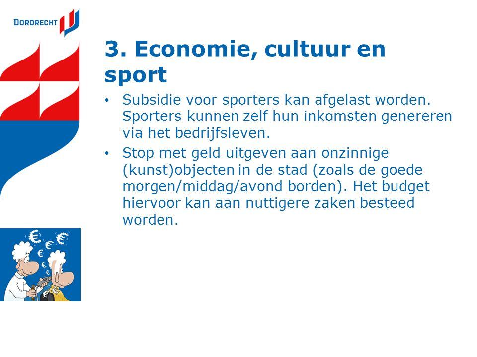 3. Economie, cultuur en sport Subsidie voor sporters kan afgelast worden.