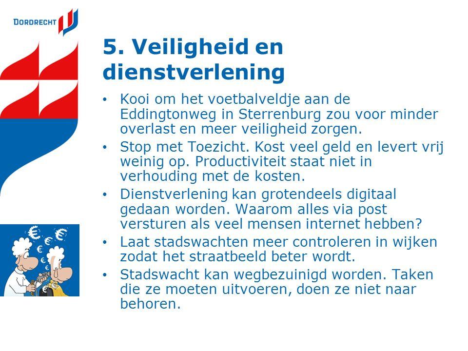 5. Veiligheid en dienstverlening Kooi om het voetbalveldje aan de Eddingtonweg in Sterrenburg zou voor minder overlast en meer veiligheid zorgen. Stop