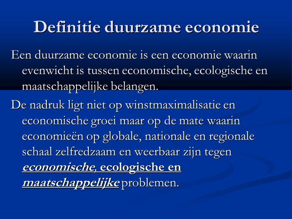 Definitie duurzame economie Een duurzame economie is een economie waarin evenwicht is tussen economische, ecologische en maatschappelijke belangen.