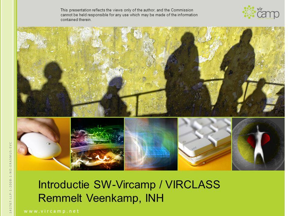 Vircamp & Virclass Vircamp is de virtuele campus voor Social Work in Europa Virclass is een onderdeel van Vircamp Geeft je de mogelijkheid om te leren, samen te werken, ideeen uit te wisselen, en je te ontwikkelen met Social Work studenten en docenten in een internationale context