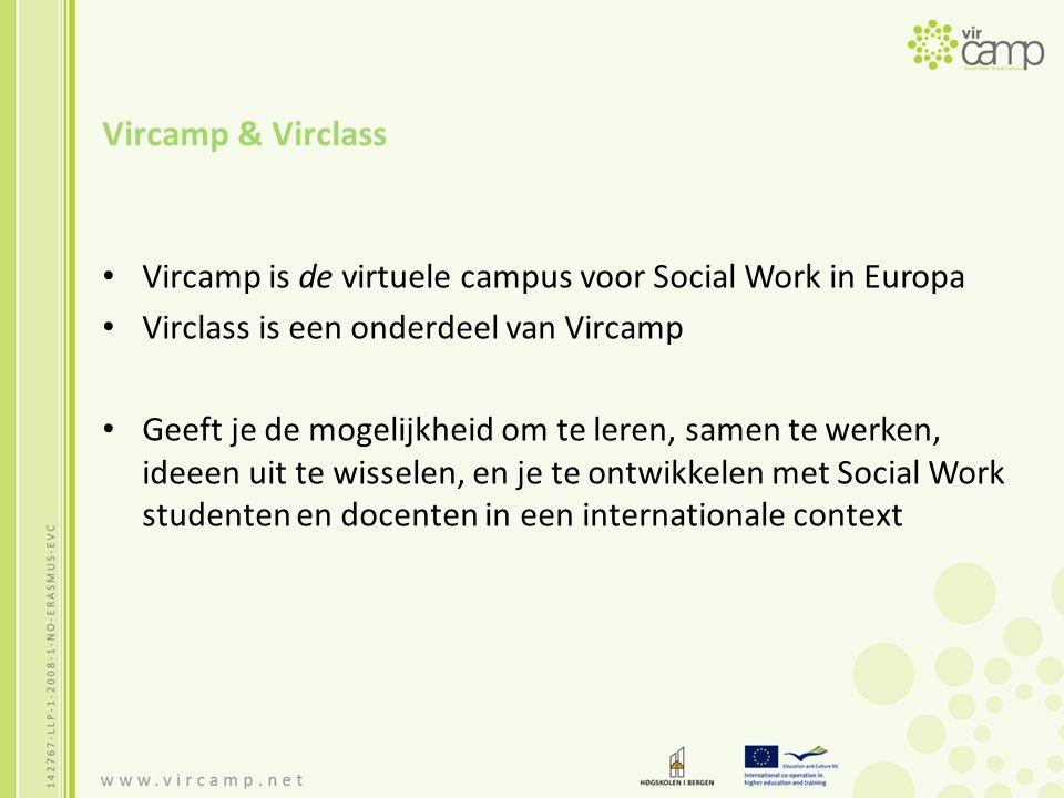 Vircamp & Virclass Vircamp is de virtuele campus voor Social Work in Europa Virclass is een onderdeel van Vircamp Geeft je de mogelijkheid om te leren