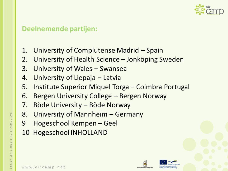 Deelnemende partijen: 1.University of Complutense Madrid – Spain 2.University of Health Science – Jonköping Sweden 3.University of Wales – Swansea 4.U