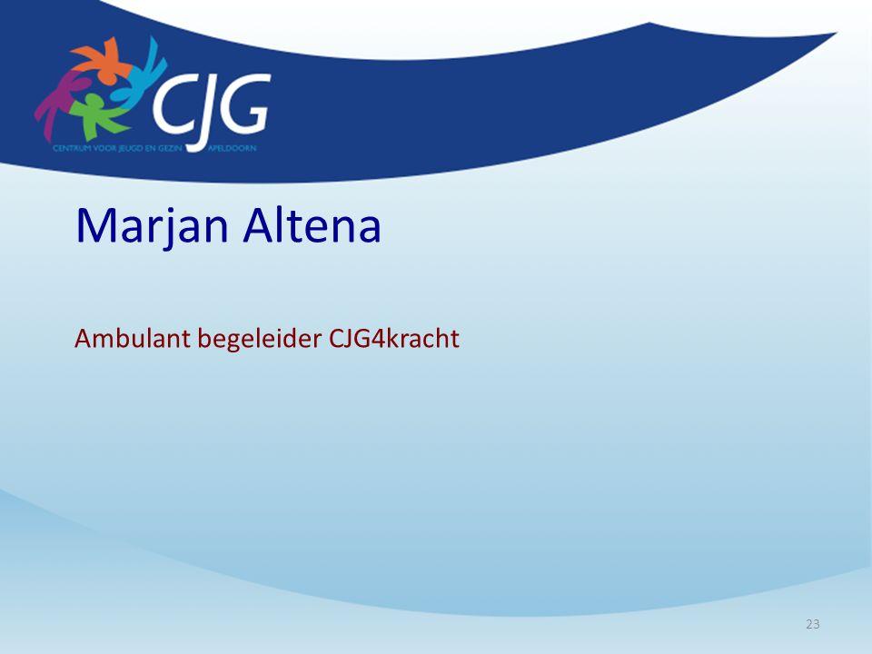 Marjan Altena Ambulant begeleider CJG4kracht 23