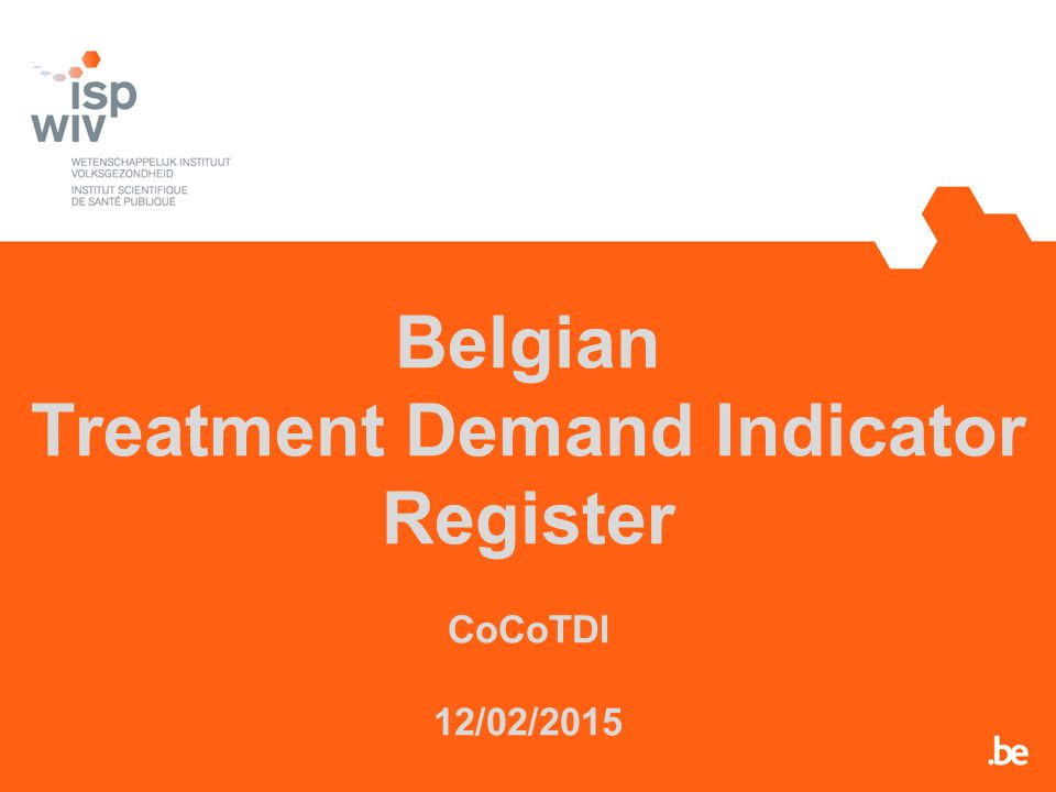 Belgian Treatment Demand Indicator Register CoCoTDI 12/02/2015