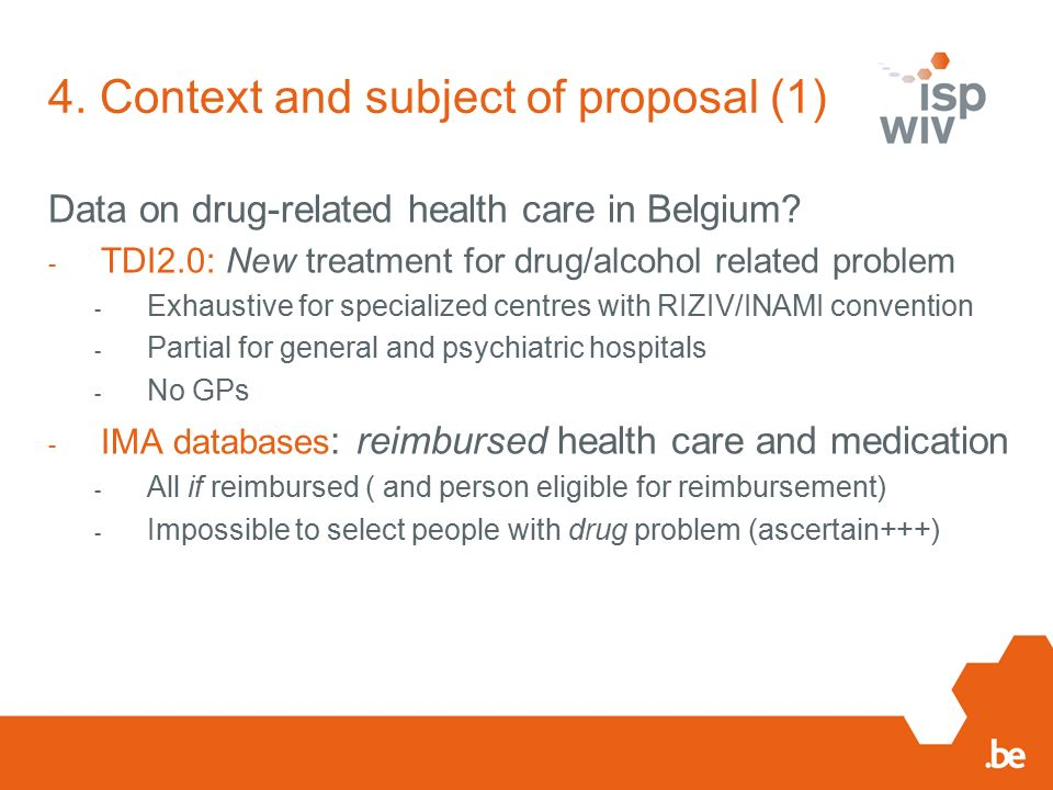 4.Context and subject of proposal (1) Data on drug-related health care in Belgium.