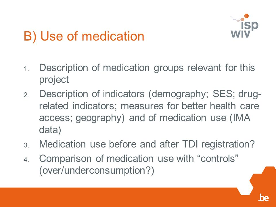 B) Use of medication 1.Description of medication groups relevant for this project 2.