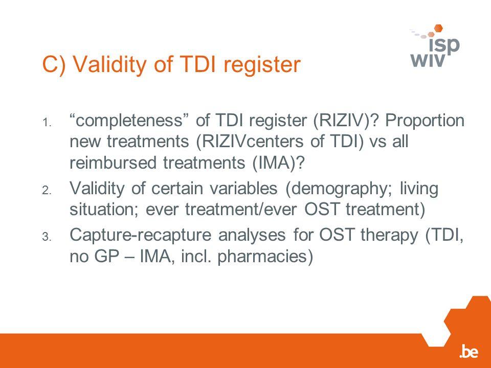 """C) Validity of TDI register 1. """"completeness"""" of TDI register (RIZIV)? Proportion new treatments (RIZIVcenters of TDI) vs all reimbursed treatments (I"""