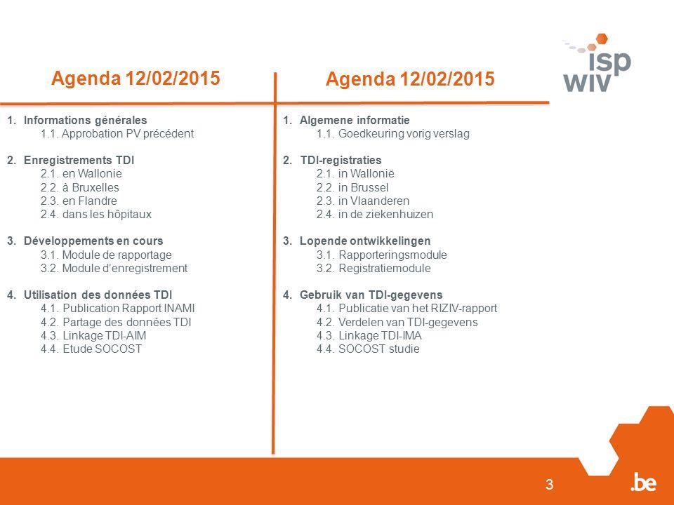 3 Agenda 12/02/2015 1.Informations générales 1.1.
