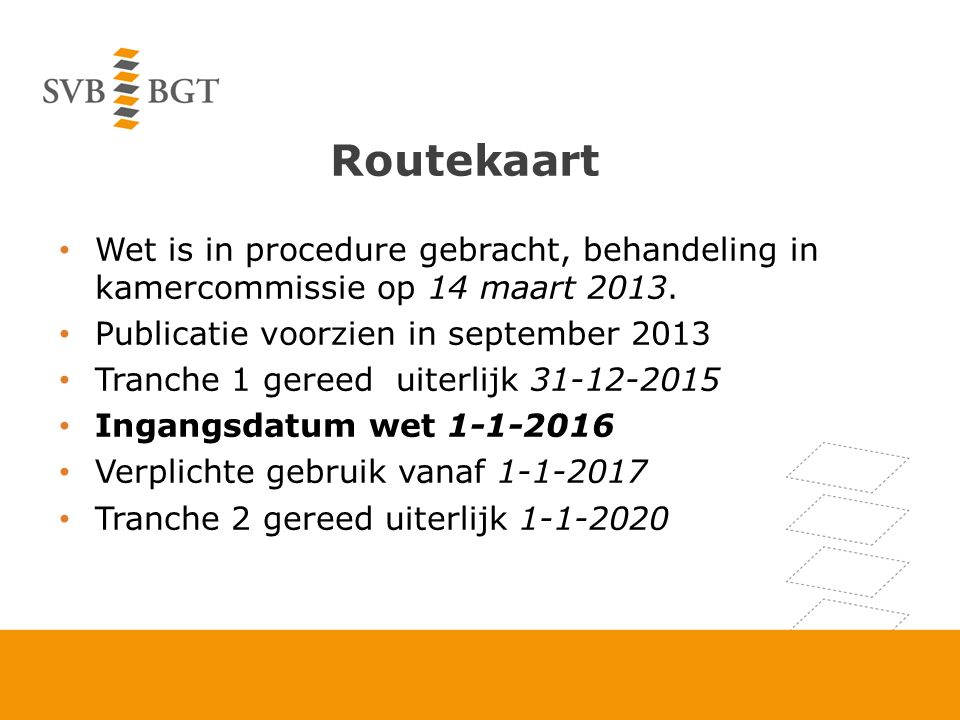 Routekaart Wet is in procedure gebracht, behandeling in kamercommissie op 14 maart 2013.