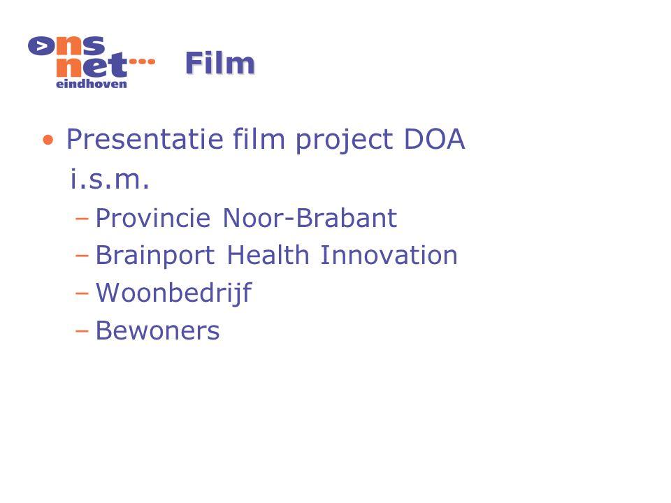 Film Presentatie film project DOA i.s.m. –Provincie Noor-Brabant –Brainport Health Innovation –Woonbedrijf –Bewoners