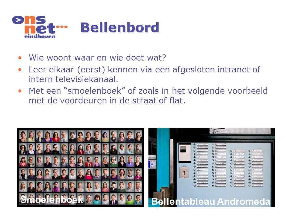"""Bellenbord Wie woont waar en wie doet wat? Leer elkaar (eerst) kennen via een afgesloten intranet of intern televisiekanaal. Met een """"smoelenboek"""" of"""