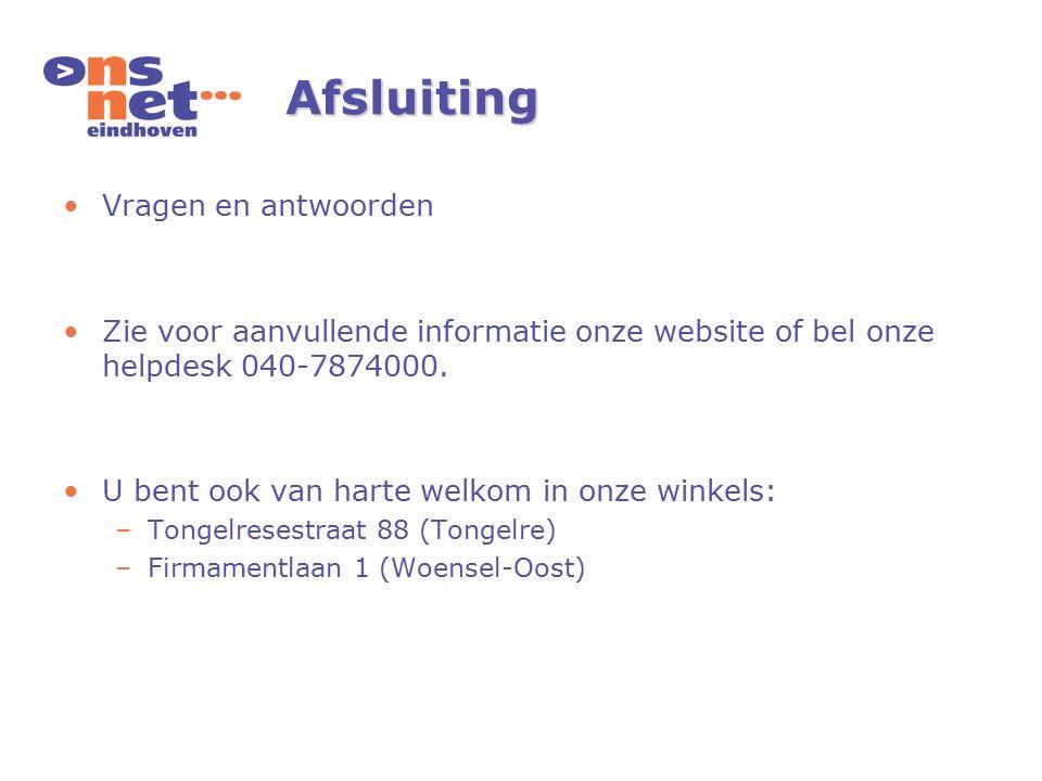 Afsluiting Vragen en antwoorden Zie voor aanvullende informatie onze website of bel onze helpdesk 040-7874000.